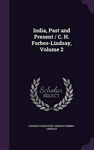 India, Past and Present / C. H.: Charles Harcourt Ainslie