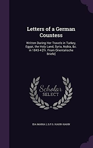 Letters of a German Countess: Written During: Ida Maria L