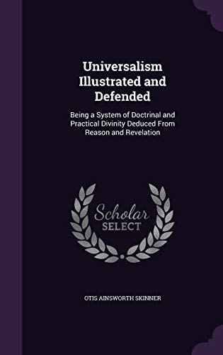 9781357382315: Universalism Illustrated and Defended: Being a System of Doctrinal and Practical Divinity Deduced from Reason and Revelation