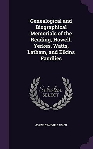 9781357384739: Genealogical and Biographical Memorials of the Reading, Howell, Yerkes, Watts, Latham, and Elkins Families
