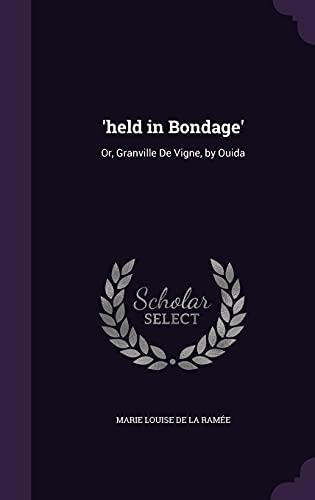 9781357389710: 'Held in Bondage': Or, Granville de Vigne, by Ouida