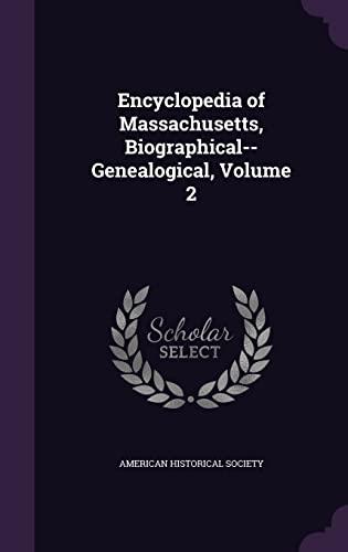 9781357399382: Encyclopedia of Massachusetts, Biographical--Genealogical, Volume 2