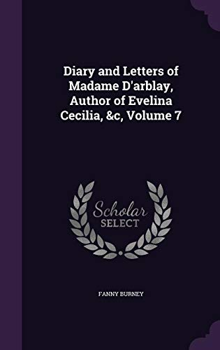 9781357401368: Diary and Letters of Madame D'Arblay, Author of Evelina Cecilia, &C, Volume 7