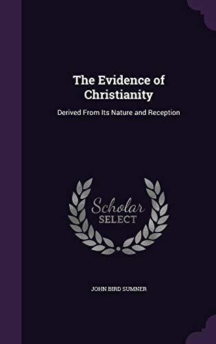 9781357401580: The Evidence of Christianity: Derived from Its Nature and Reception