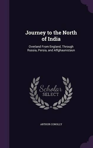 9781357413897: Journey to the North of India: Overland from England, Through Russia, Persia, and Affghaunistaun