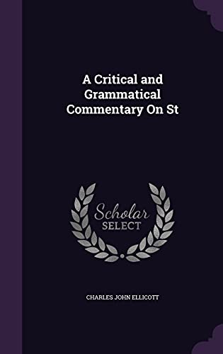 9781357414108: A Critical and Grammatical Commentary on St