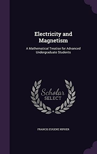 9781357423087: Electricity and Magnetism: A Mathematical Treatise for Advanced Undergraduate Students