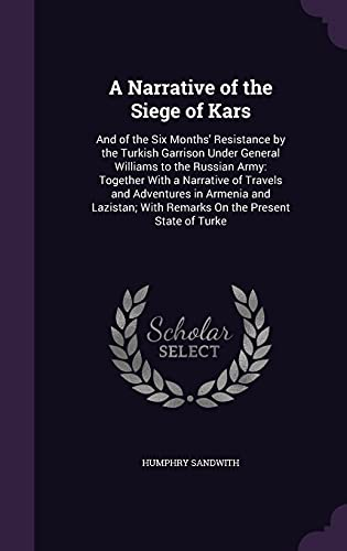 A Narrative of the Siege of Kars: Humphry Sandwith