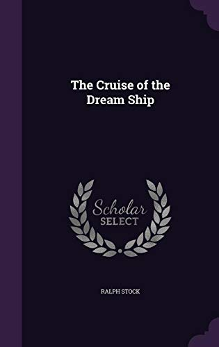 9781357427610: The Cruise of the Dream Ship
