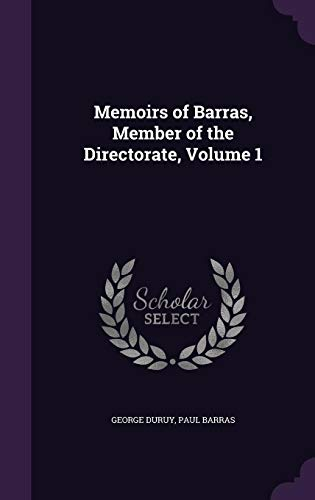 9781357444525: Memoirs of Barras, Member of the Directorate, Volume 1