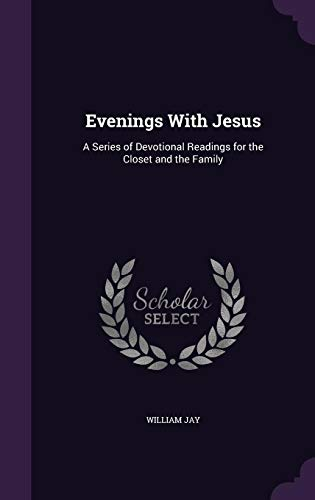 9781357456511: Evenings with Jesus: A Series of Devotional Readings for the Closet and the Family