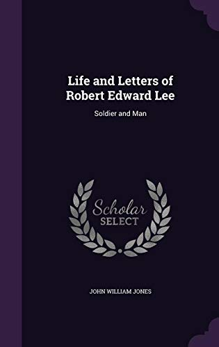 9781357458553: Life and Letters of Robert Edward Lee: Soldier and Man