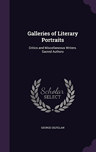 9781357458782: Galleries of Literary Portraits: Critics and Miscellaneous Writers. Sacred Authors