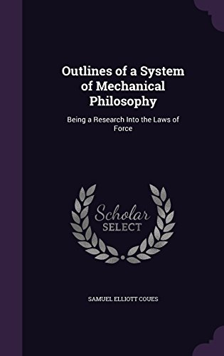 9781357460815: Outlines of a System of Mechanical Philosophy: Being a Research Into the Laws of Force