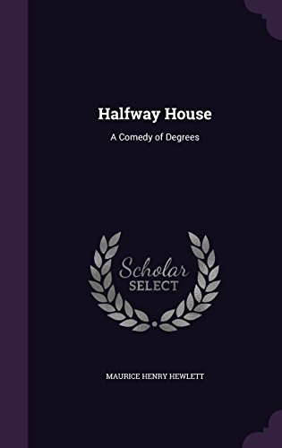 9781357465322: Halfway House: A Comedy of Degrees