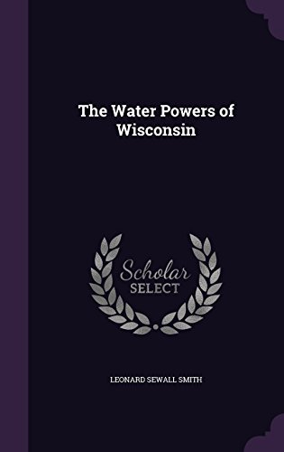 9781357468217: The Water Powers of Wisconsin