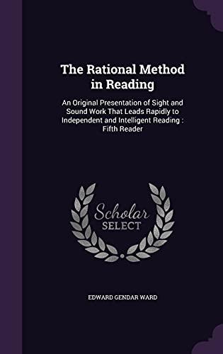 The Rational Method in Reading: An Original: Edward Gendar Ward