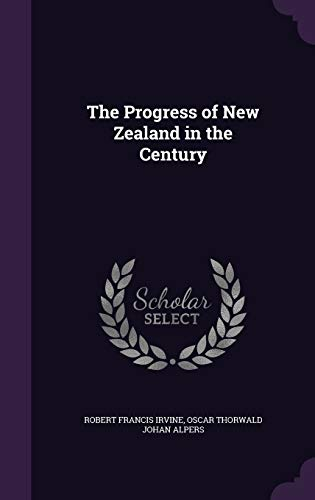 9781357473891: The Progress of New Zealand in the Century