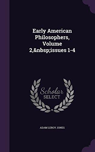 Early American Philosophers, Volume 2, Issues 1-4: Adam Leroy Jones