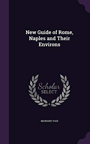 9781357478742: New Guide of Rome, Naples and Their Environs