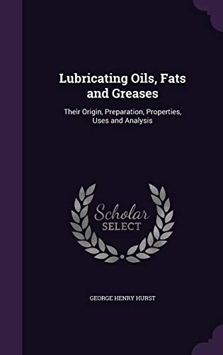 9781357483258: Lubricating Oils, Fats and Greases: Their Origin, Preparation, Properties, Uses and Analysis