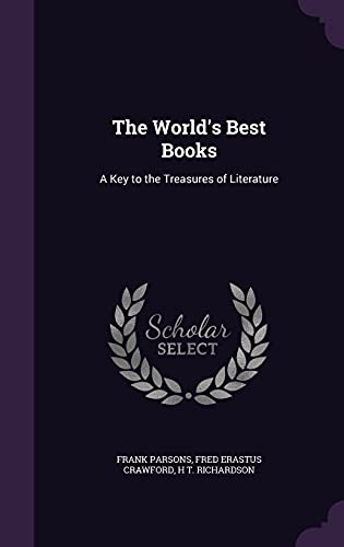 9781357487508: The World's Best Books: A Key to the Treasures of Literature
