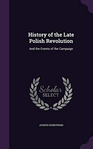 9781357489687: History of the Late Polish Revolution: And the Events of the Campaign
