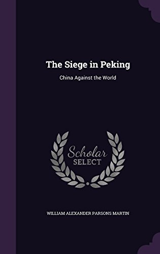 9781357490690: The Siege in Peking: China Against the World