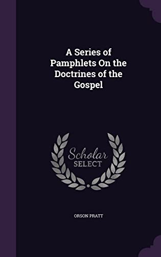 9781357494872: A Series of Pamphlets on the Doctrines of the Gospel