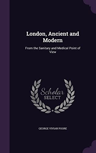 9781357506483: London, Ancient and Modern: From the Sanitary and Medical Point of View