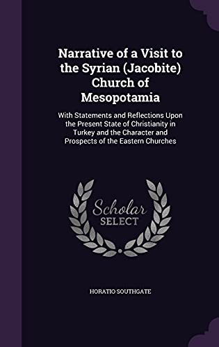 9781357506865: Narrative of a Visit to the Syrian (Jacobite) Church of Mesopotamia: With Statements and Reflections Upon the Present State of Christianity in Turkey ... and Prospects of the Eastern Churches