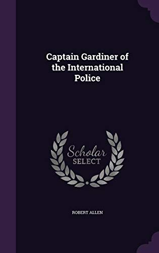9781357510916: Captain Gardiner of the International Police