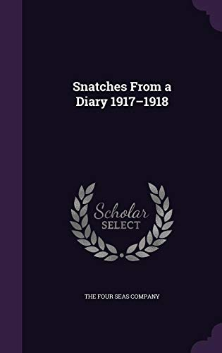9781357516567: Snatches from a Diary 1917-1918