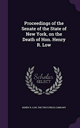9781357523152: Proceedings of the Senate of the State of New York, on the Death of Hon. Henry R. Low