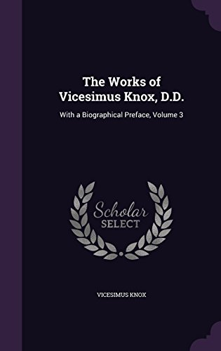 9781357528782: The Works of Vicesimus Knox, D.D.: With a Biographical Preface, Volume 3