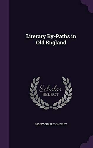 9781357529925: Literary By-Paths in Old England