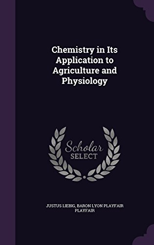 9781357540128: Chemistry in Its Application to Agriculture and Physiology