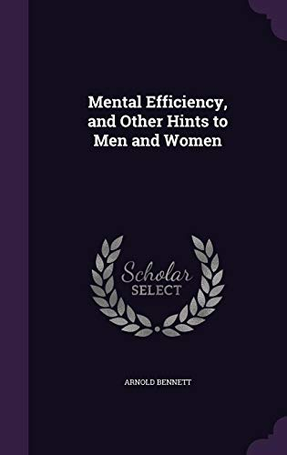 9781357550158: Mental Efficiency, and Other Hints to Men and Women