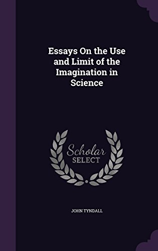 9781357550202: Essays on the Use and Limit of the Imagination in Science