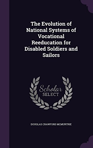 9781357551599: The Evolution of National Systems of Vocational Reeducation for Disabled Soldiers and Sailors