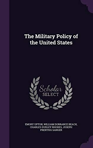 9781357559571: The Military Policy of the United States