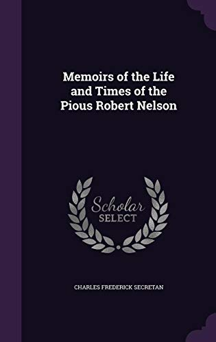 9781357569105: Memoirs of the Life and Times of the Pious Robert Nelson