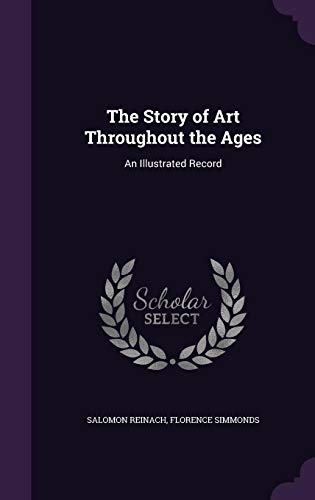 9781357574260: The Story of Art Throughout the Ages: An Illustrated Record