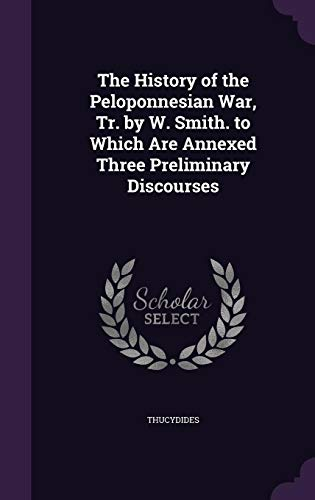 The History of the Peloponnesian War, Tr.: Thucydides