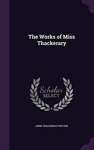 9781357580094: The Works of Miss Thackerary