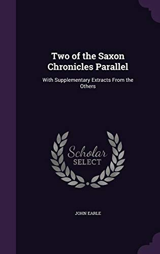 9781357581923: Two of the Saxon Chronicles Parallel: With Supplementary Extracts From the Others