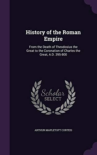 9781357590338: History of the Roman Empire: From the Death of Theodosius the Great to the Coronation of Charles the Great, A.D. 395-800