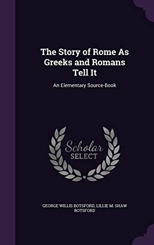 9781357599157: The Story of Rome as Greeks and Romans Tell It: An Elementary Source-Book
