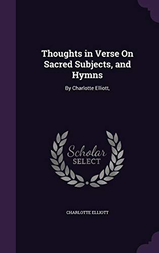 9781357602925: Thoughts in Verse on Sacred Subjects, and Hymns: By Charlotte Elliott,