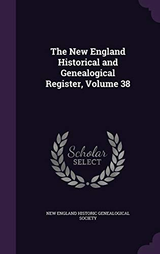 9781357619770: The New England Historical and Genealogical Register, Volume 38